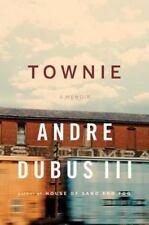 Townie : A Memoir by Andre  Dubus lll (2011 1st Ed HC DJ)