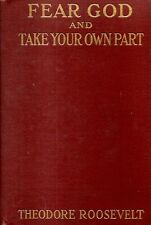ROOSEVELT, Theodore – FEAR GOD AND TAKE YOUR OWN PART