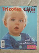 Catalogue de tricot layette Phildar Tricotez Câlin 0- 2 ans N° 428    2005