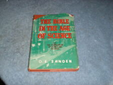 The Bible in the Age of Science by O E Sanden (Hardcover 1946)