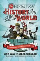 Mental Floss History of the World : An Irreverent Romp Through Civilization's