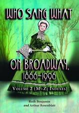 Who Sang What On Broadway, 1866-1996. Volume 2: The Singers M-Z; Bibli-ExLibrary