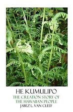 He Kumulipo : The Creation Story of the Hawaiian People by Jabez L. Van Cleef...