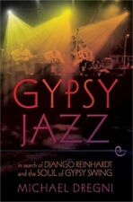 Gypsy Jazz: In Search of Django Reinhardt and the Soul of Gypsy Swing (Paperback