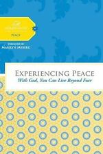 Experiencing Peace: With God You Can Live Beyond Fear by Women of Faith