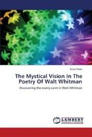 The Mystical Vision in the Poetry of Walt Whitman LAP Lambert Academic Publishin