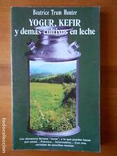 YOGUR, KEFIR Y DEMAS CULTIVOS EN LECHE - BEATRICE TRUM HUNTER (B2)
