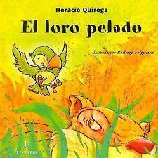 USED (GD) El Loro Pelado (Cuentos de la Selva) (Spanish Edition) by Horacio Quir
