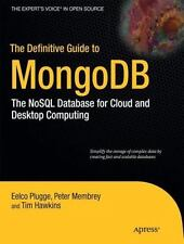 The Definitive Guide to MongoDB: The NoSQL Database for Cloud and Desktop Comput