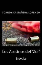 NEW Los Asesinos del ZOL (Spanish Edition) by Yoandy castaneda Lorenzo
