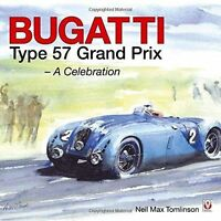 Bugatti Type 57 Grand Prix: A Celebration by Neil Max Tomlinson (Hardback) Book