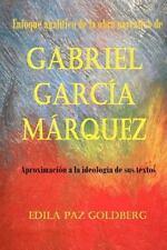 Gabriel Garc�a M�rquez : Enfoque Anal�tico de la Obra Narrativa y...