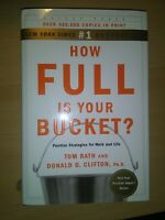 How Full Is Your Bucket? Positive Strategies for Life and Work Tom Rath