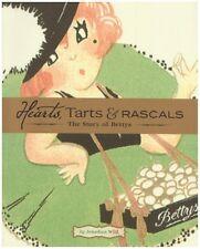 Hearts, Tarts, & RASCALS: The Story of Bettys,Jonathan Wild,Sarah McKee