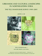 Tell Hamoukar, Volume 1. Urbanism and Cultural Landscapes in Northeastern Syria: