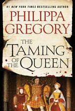 The Taming of the Queen by Philippa Gregory (2015, Hardcover)