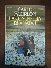 LA CONCHIGLIA DI ANATAJ - Carlo Sgorlon - Arnoldo Mondadori Editore - 1983