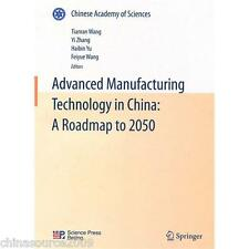 Advanced Manufacturing Technology in China:A Roadmap to 2050