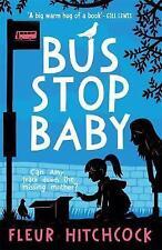 BUS STOP BABY / FLEUR HITCHCOCK 9781471403507