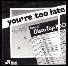 """FANTASY - FRANCE 7"""" CARRERE 1981 - YOU'RE TOO LATE - SINGLE 45 RPM"""