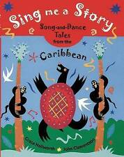 NEW Sing Me a Story: Song-and-Dance Tales from the Caribbean by Grace Hallworth