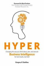 Hyper : Changing the Way You Think about, Plan, and Execute Business Intellig...