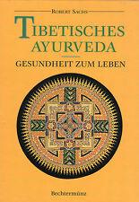 TIBETISCHES AYURVEDA - Gesundheit zum Leben mit Robert Sachs - BUCH