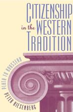 Citizenship in the Western Tradition: Plato to Rousseau Peter Riesenberg