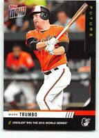 2019 Topps Now Future New Unscratched #7 Mark Trumbo Baltimore Orioles