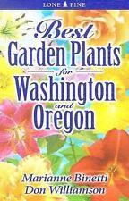 Best Garden Plants for Washington and Oregon by Williamson, Don, Binetti, Marian