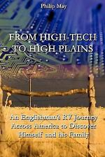 From High-Tech to High Plains by Philip May (2010, Paperback)