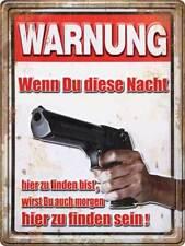 Warnung für diese Nacht Blechschild Metallschild Stahlschild Tin Sign 30 x 40 cm