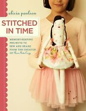 Stitched in Time : Memory-Keeping Projects to Sew and Share from the Creator of