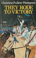 Christine Pullein-Thompson - They Rode To Victory, P/B