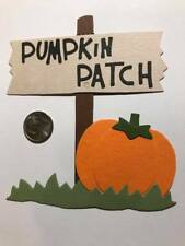 1 Pumpkin Patch Sign Premade PAPER Die Cuts / Scrapbook & Card Making