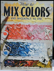 How To Mix Colors and Materials To Use by Walter Foster