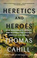 HERETICS AND HEROES - CAHILL, THOMAS - NEW PAPERBACK BOOK