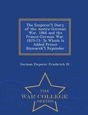 The Emperor's Diary Austro-German War 1866 Franco by Friederich III German Emper