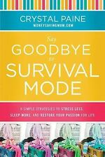 Say Goodbye to Survival Mode: 9 Simple Strategies to Stress Less, Sleep More, an