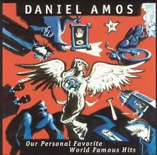 DANIEL AMOS - Our Personal Favorite World Famous Hits CD ( Terry Scott Taylor )