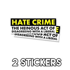 Pro Trump - Hate Crime - The Heinous Act of Disagreeing - Sticker Decal 2 Pk D&