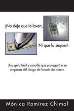 �No Deje Que lo Laven, ni Que lo Sequen! : Una Gu�a F�cil y Sencilla Que...