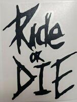 Ride Or Die Vinyl Sticker 3inx4in