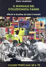 IL MANUALE DEL COLLEZIONISTA PANINI: album e bustine di tutto il mondo!!!