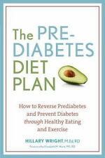 The Prediabetes Diet Plan Reverse and Prevent Diabetes Hillary Wright WT70189