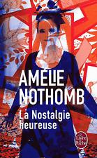AMELIE NOTHOMB - La Nostalgie Heureuse - Poche - Roman - 2015 - 33580 - France