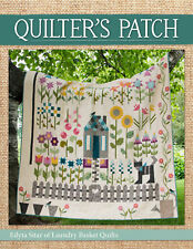 Quilt Pattern Book ~ QUILTER'S PATCH ~ by Laundry Basket Quilt