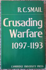 Crusading Warfare, 1097-1193 - R.C. Smail