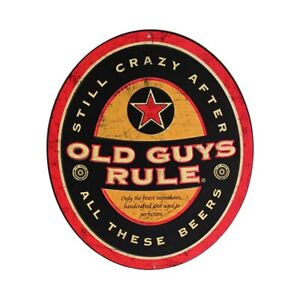 "OLD GUYS RULE METAL SIGN STILL CRAZY AFTER ALL THESE BEERS 10X12"" EMBOSSED BEER"
