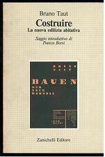 TAUT BRUNO COSTRUIRE LA NUOVA EDILIZIA ABITATIVA ZANICHELLI 1983 TAM ARCHITETTUR
